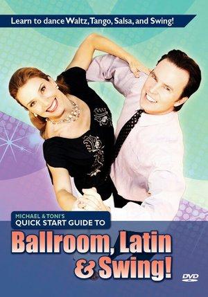 Michael & Toni's Quick-Start Guide to Ballroom, Latin & Swing Dancing