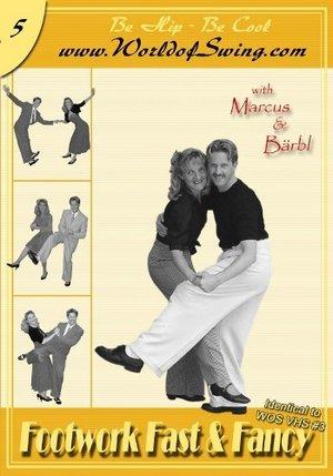 World of Swing DVD #5 - Footwork Fast & Fancy