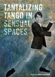 Tantalizing Tango In Sensual Spaces (EXCP Bronze)