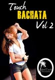 Touch Bachata Vol. 2