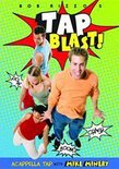 Tap Blast - Acapella Tap with Mike Minery