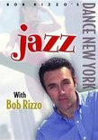 Dance New York Jazz with Bob Rizzo