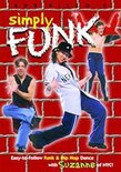 Simply Funk - Easy-to-Follow Funk & Hip Hop Dance