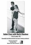 Ballet Class with Dmitri Roudnev - Volume 6