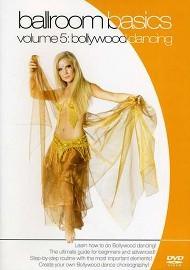 Bollywood Dancing - Ballroom Basics Vol. 5