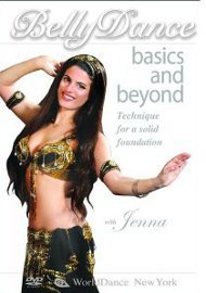 Belly Dance Basics and Beyond: Technique for a Solid Foundation