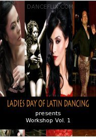 Ladies Day of Latin Dancing: Workshop Vol. 1