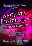 Bachata Fusion: Vol. 9 - Int/Adv. Club Style Partner Work