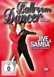 Ballroom Dancer: Jive & Samba