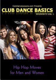 Club Dance Basics Vol. 1 Hip Hop Moves for Men & Women