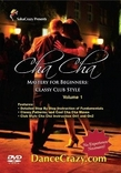 Cha Cha Mastery for Beginners, Classy Club Style Vol. 1